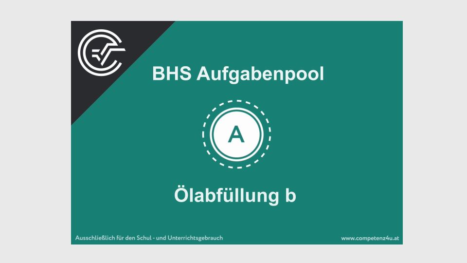 A_047 Ölabfüllung Zentralmatura Mathematik BMB Aufgabenpool BHS Teil A Bifie  Bundesministerium für Bildung