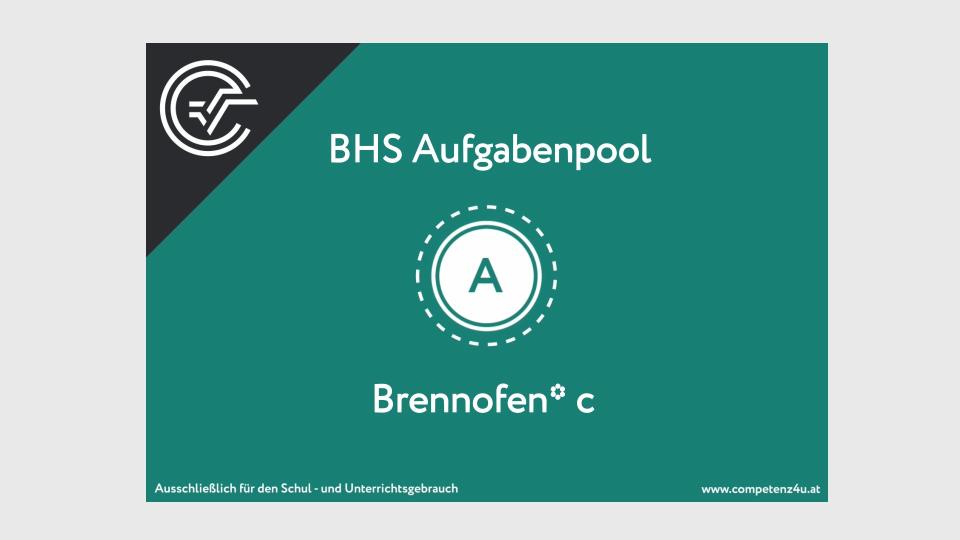 A_236 Brennofen Zentralmatura Mathematik BMB Aufgabenpool BHS Teil A Bifie  Bundesministerium für Bildung
