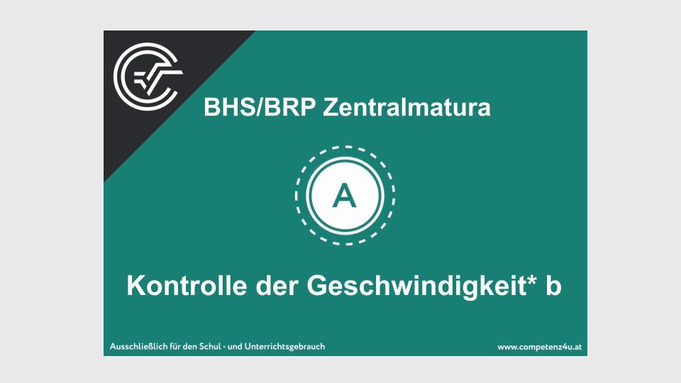 Kontrolle der Geschwindigkeit Zentralmatura Mathematik BMB Aufgabenpool BHS BRP Teil A Bifie
