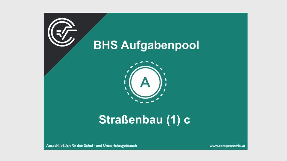 A_101 Straßenbau Zentralmatura Mathematik BMB Aufgabenpool BHS Teil A Bifie  Bundesministerium für Bildung