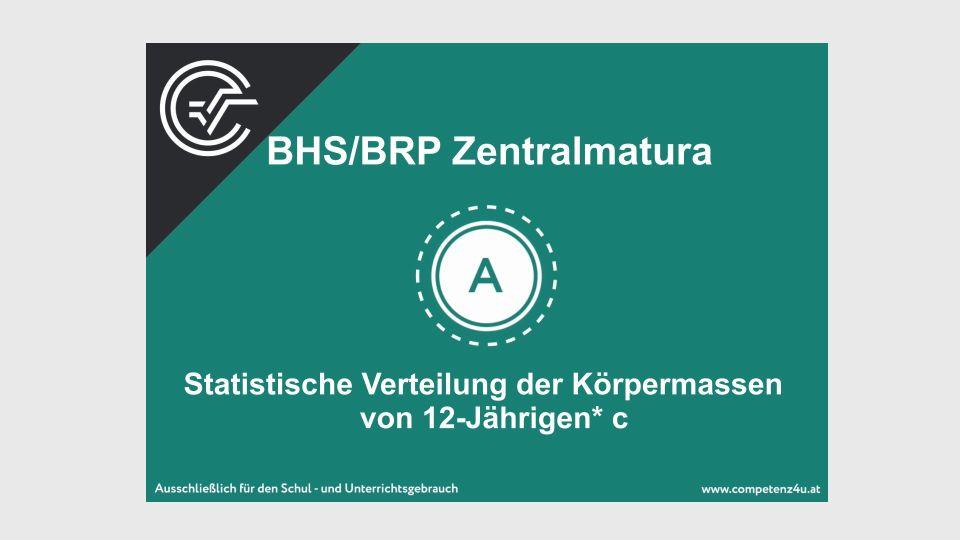 Statistische Verteilung der Körpermassen von 12-Jährigen Zentralmatura Mathematik BMB Aufgabenpool BHS BRP Teil A Bifie
