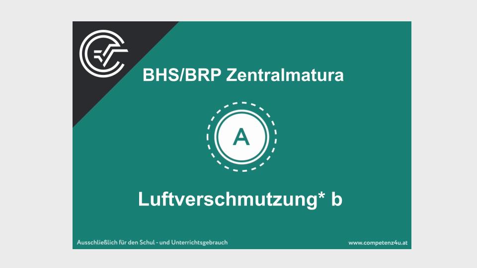 Luftverschmutzung Zentralmatura Mathematik BMB Aufgabenpool BHS BRP Teil A Bifie