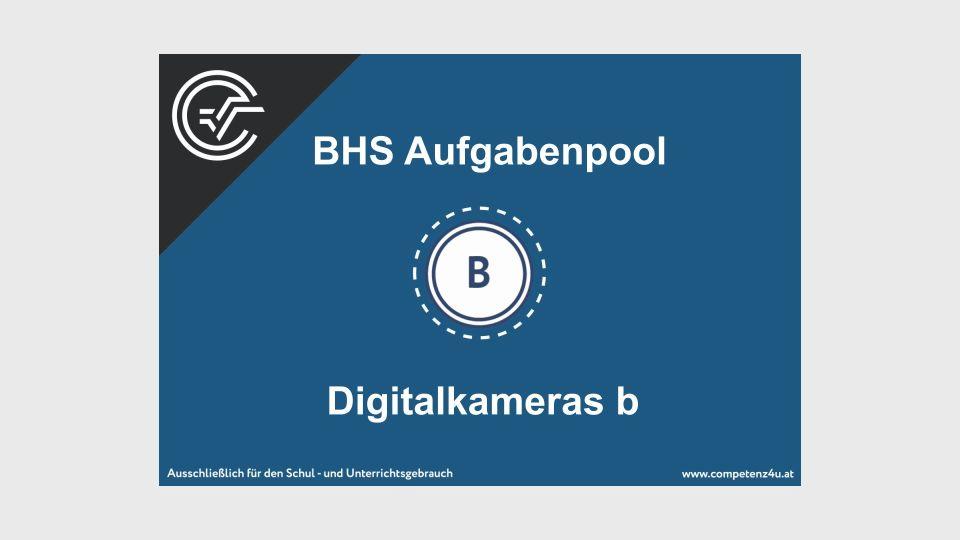 B_126 Digitalkameras Bifie Aufgabenpool angewandte Mathematik BHS Teil-B Cluster Zentralmatura Mathematik