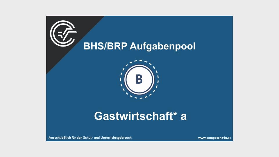 Gastwirtschaft a Bifie Aufgabenpool angewandte Mathematik BHS Teil-B Cluster Zentralmatura Mathematik