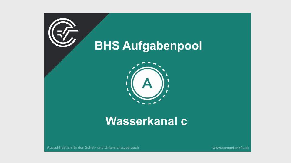 A_032 Wasserkanal Zentralmatura Mathematik BMB Aufgabenpool BHS Teil A Bifie  Bundesministerium für Bildung