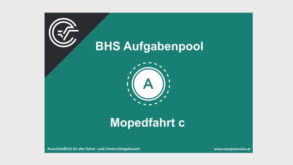 A_120 Mopedfahrt Zentralmatura Mathematik BMB Aufgabenpool BHS Teil A Bifie  Bundesministerium für Bildung