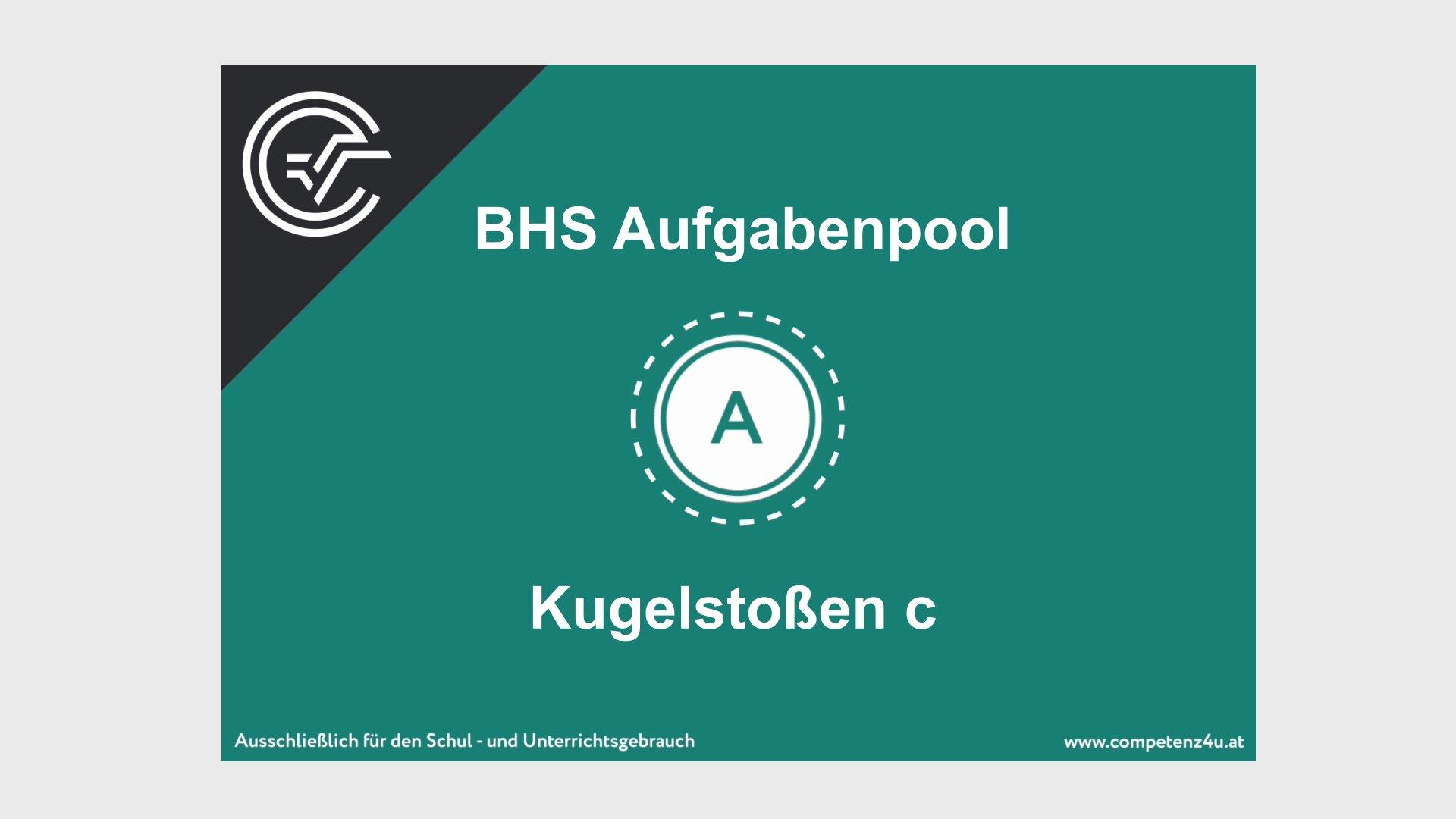 A_060 Kugelstoßen Zentralmatura Mathematik BMB Aufgabenpool BHS Teil A Bifie  Bundesministerium für Bildung