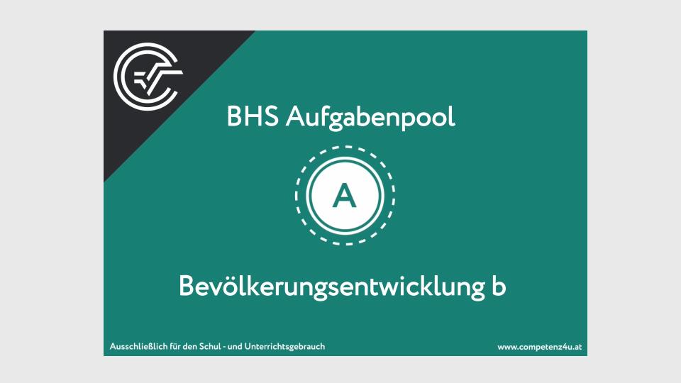 A_218 Bevölkerungsentwicklung Zentralmatura Mathematik BMB Aufgabenpool BHS Teil A Bifie  Bundesministerium für Bildung