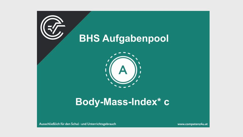 A_205 Body-Mass-Index Zentralmatura Mathematik BMB Aufgabenpool BHS Teil A Bifie  Bundesministerium für Bildung