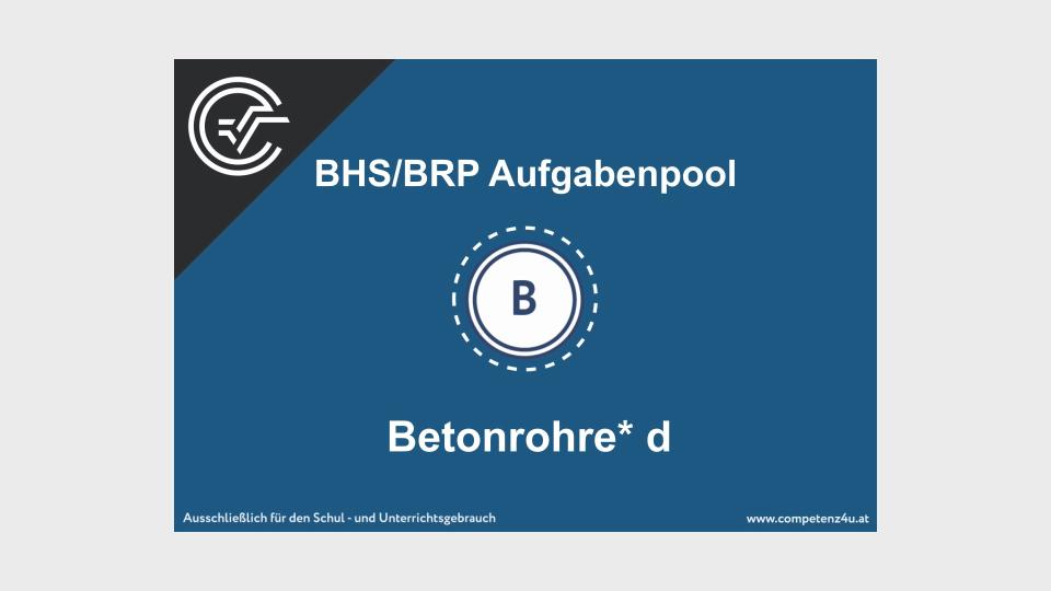 Betonrohre d Bifie Aufgabenpool angewandte Mathematik BHS Teil-B Cluster Zentralmatura Mathematik