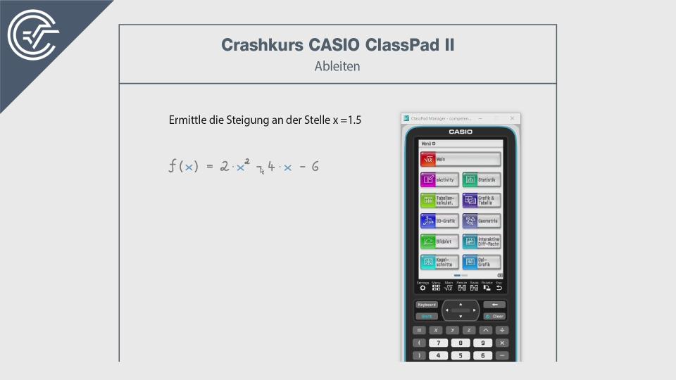 Ableiten Differentialrechnung CASIO ClassPad 2 II Crashkurs BMB Aufgabenpool Zentralmatura Mathematik